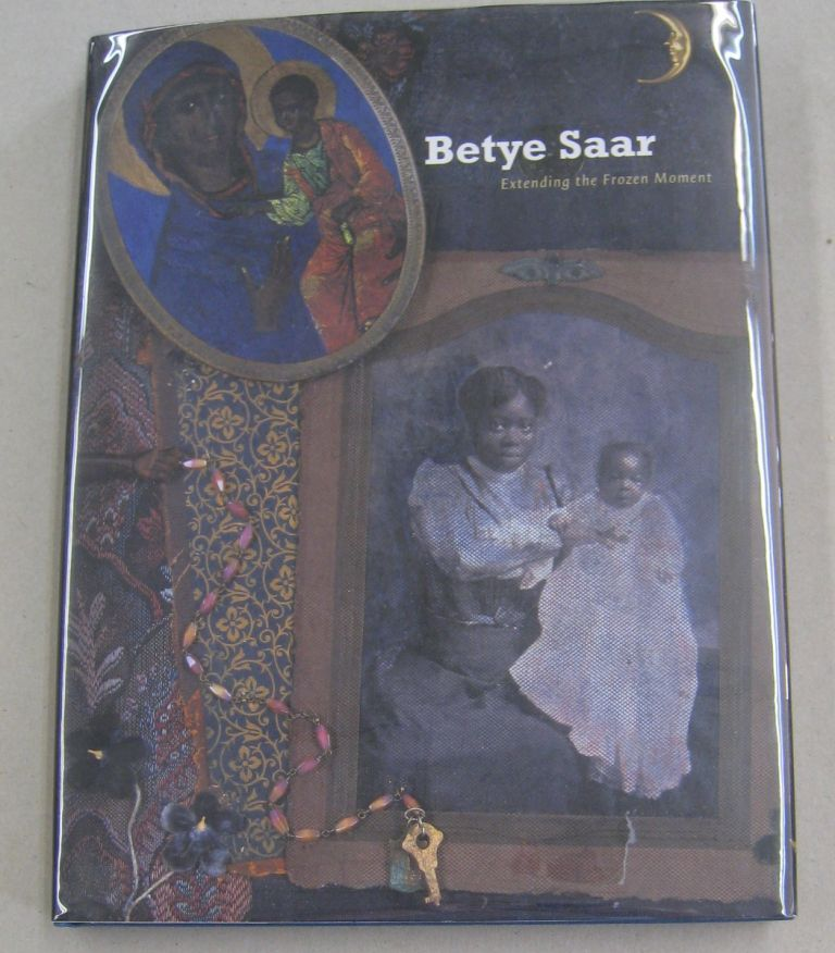 Betye Saar; Extending the Frozen Moment. James Christen Steward.