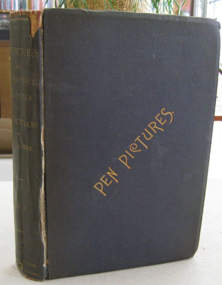 Pen Pictures of St. Paul, Minnesota and Biographical Sketches of Old Settlers Volume I; From the Earliest Settlement of the City up to and Including the Year 1857. T. M. Newson.
