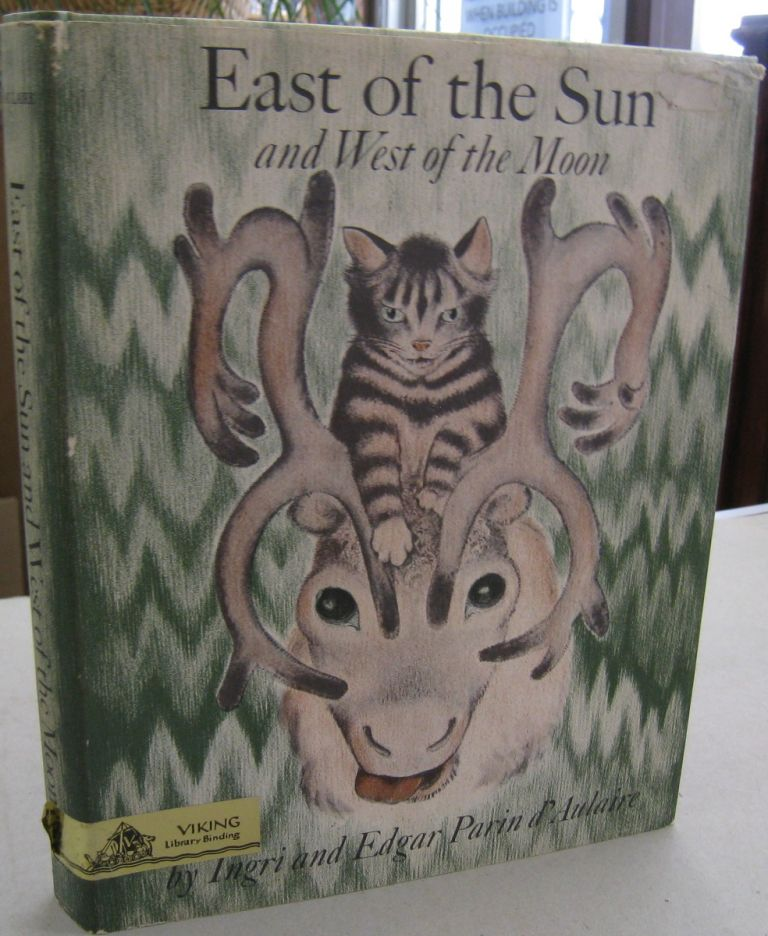 East of the Sun and West of the Moon; Twenty-one Norwegian Folk Tales. Ingri, Edgar Parin d'Aulaire.