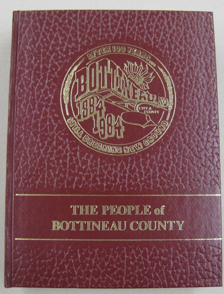 The People of Bottineau County 1884-1984. Centennial Book Committee.