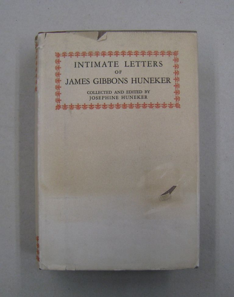 Intimate Letters of James Gibbons Huneker. James Gibbons Huneker, Josephine Huneker.