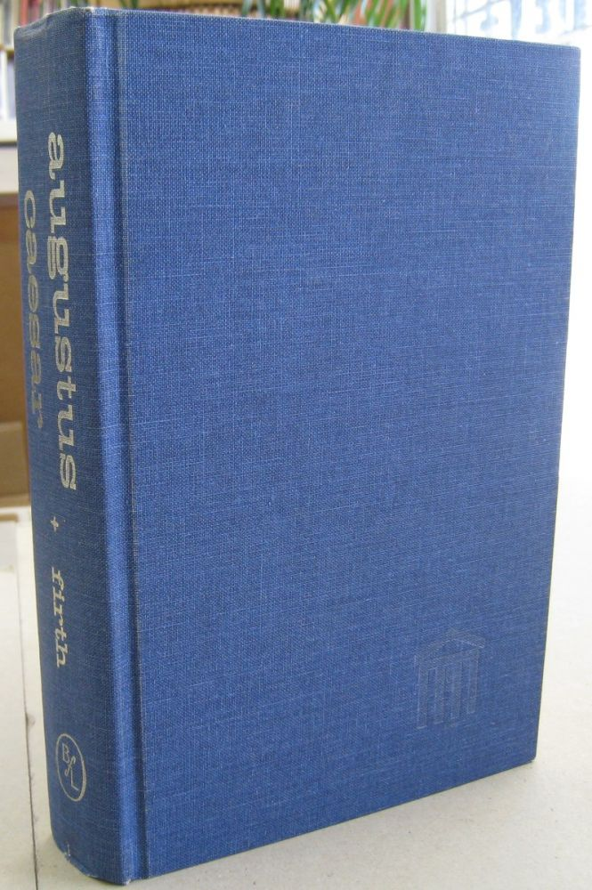 Augustus Caesar and the Organisation of the Empire of Rome. John B. Firth.