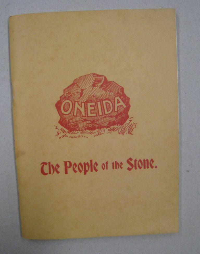 Oneida The People of the Stone; The Church's Mission to the Oneidas