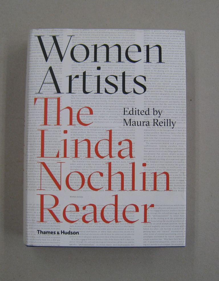 Women Artists: The Linda Nochlin Reader. Linda Nochlin : Maura Reilly.