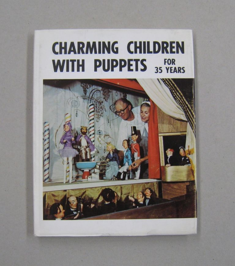 Charming Children with Puppets for 35 Years. Wm. Frank Still.
