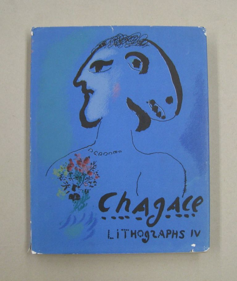 The Lithographs of Chagall IV 1969-1973. Charles Sorlier, Fernand Mourlot.