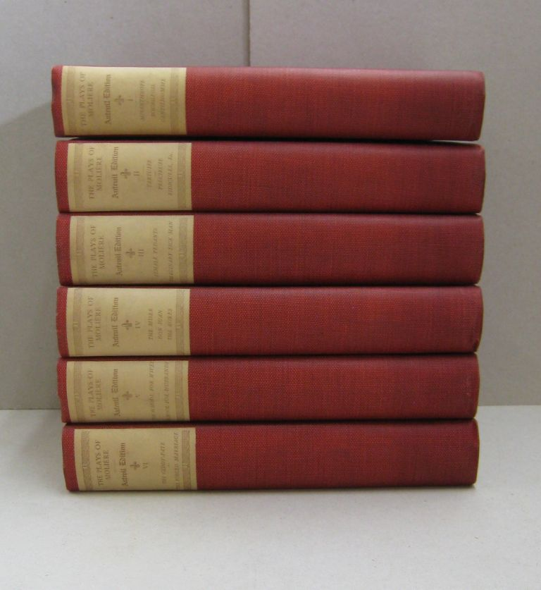 The Plays of Moliere in 6 volumes Auteuil Edition. Moliere.