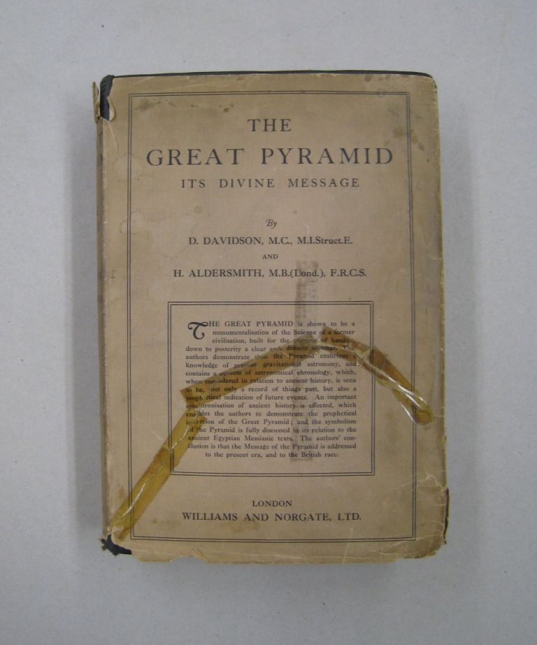The Great Pyramid Its Divine Message Volume 1 Pyramidal Records; An Original Co-Ordination of Historical Documents and Archaeological Evidences. D. Davidson, H. Aldersmith.