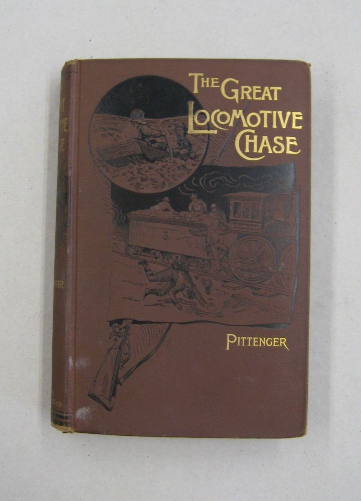 The Great Locomotive Chase; A History of the Andrews Railroad Raid into Georgia in 1862. William Pittenger.