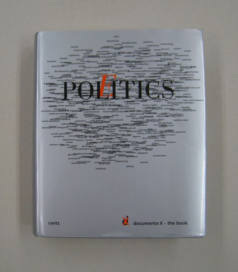 Politics-Poetics Documenta X The Book. Jean-Francois Chevrier.
