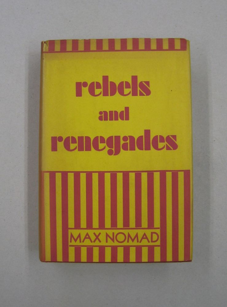 Rebels and Renegades. Max Nomad.