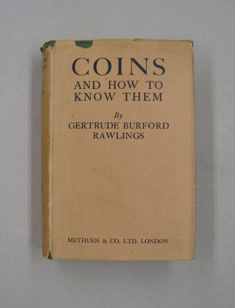 Coins and How to Know Them. Gertrude Burford Rawlings.