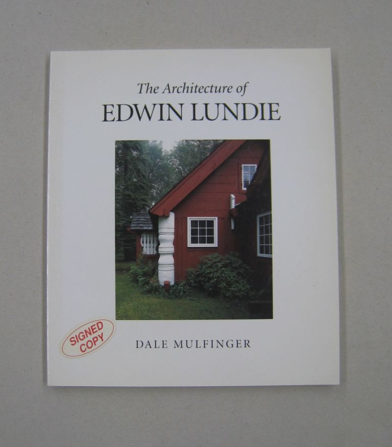 The Architecture of Edwin Lundie. Dale Mulfinger.