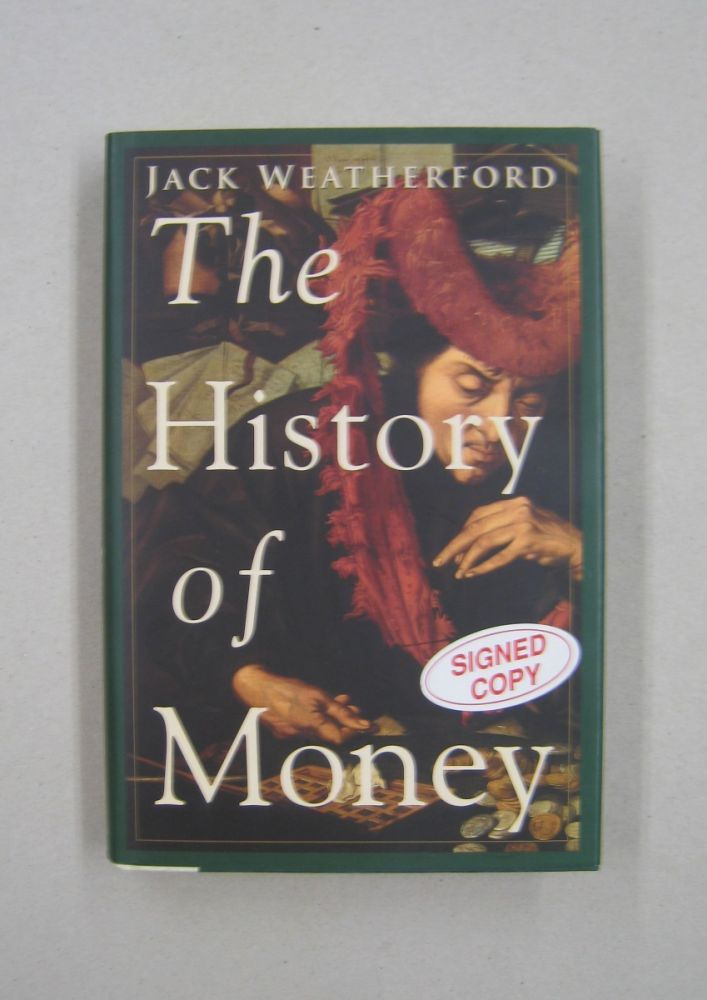 The History of Money. Jack Weatherford.