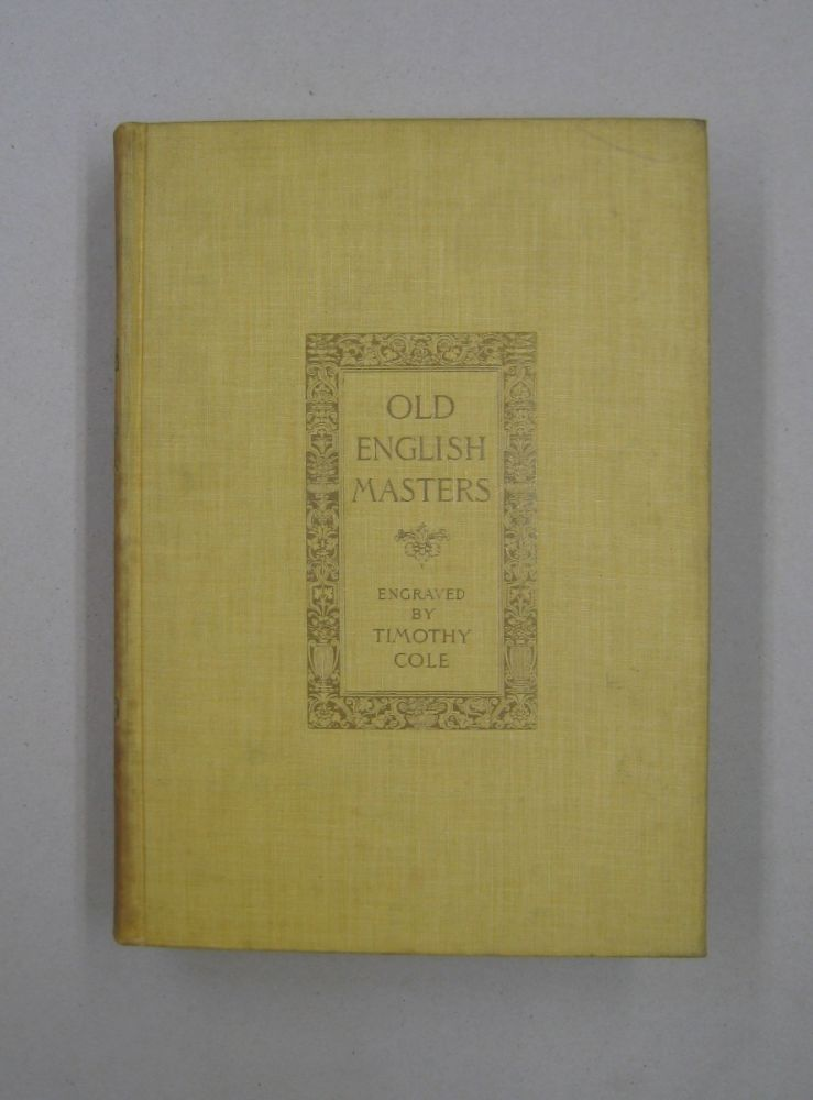 Old English Masters. Timothy Cole, John C. Van Dyke.