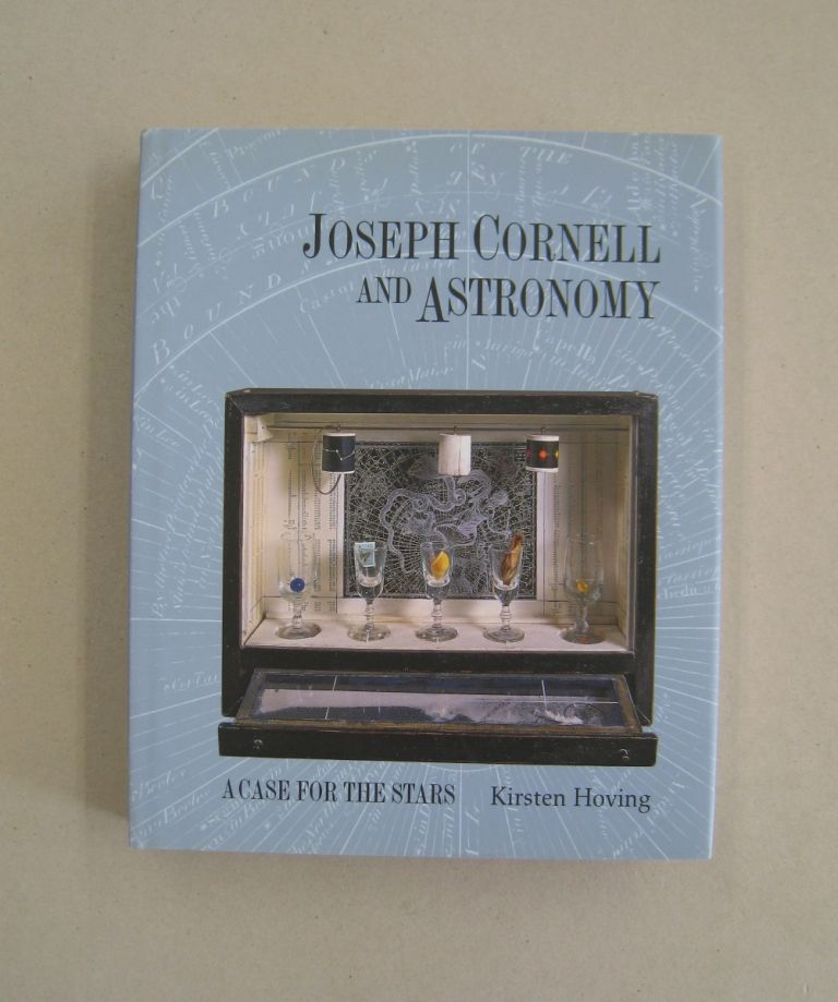 Joseph Cornell and Astronomy: A Case for the Stars. Kirsten Hoving.
