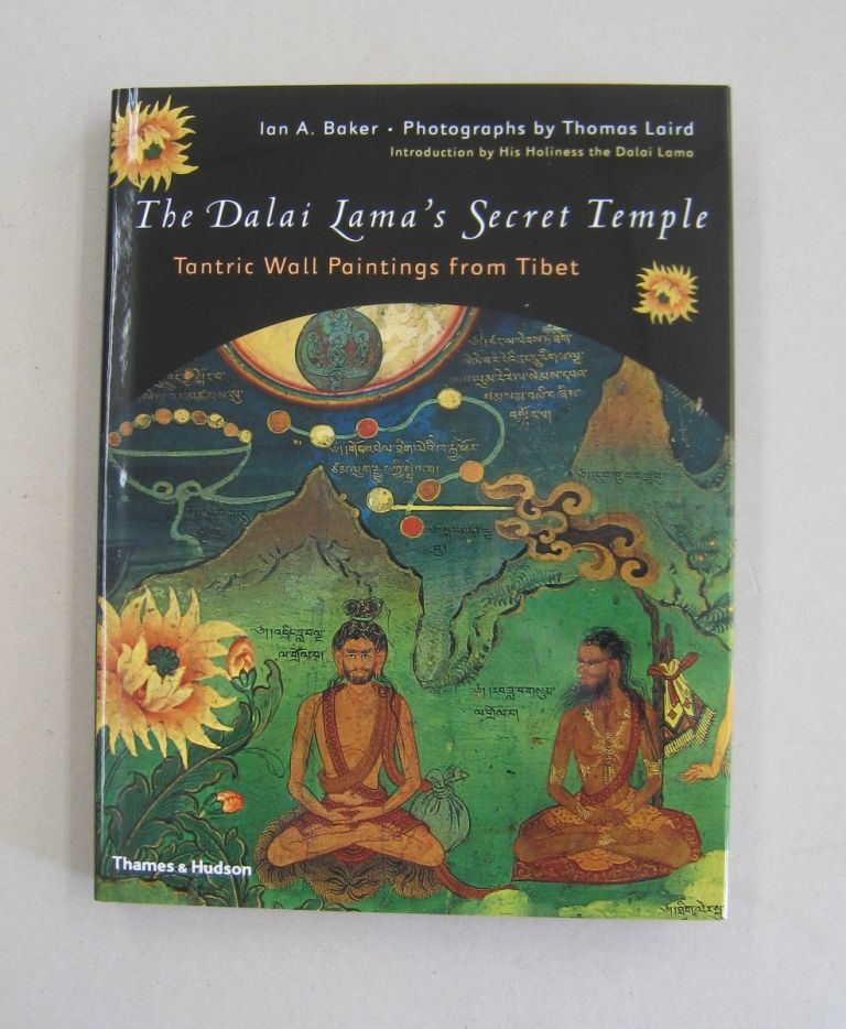 The Dalai Lama's Secret Temple: Tantric Wall Paintings from Tibet. Ian A. Baker, His Holiness the Dalai Lama, intro.