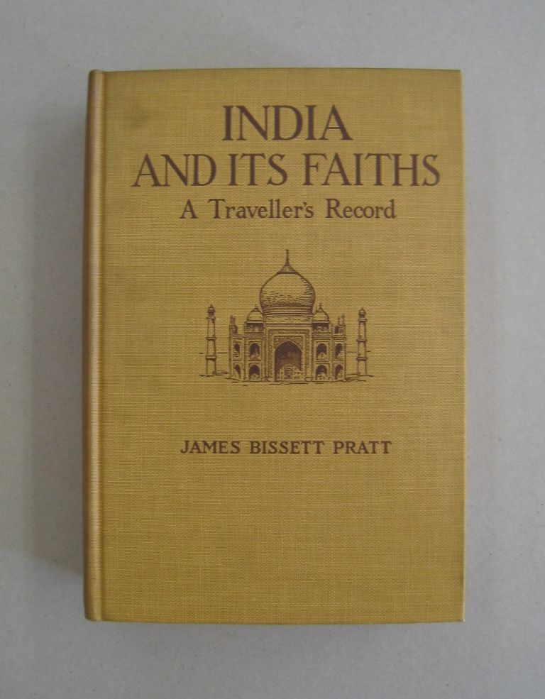 India and its Faiths. James Bissett Pratt.