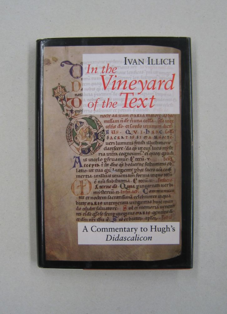In the Vineyard of the Text: A Commentary to Hugh's Didascalicon. Ivan Illich.
