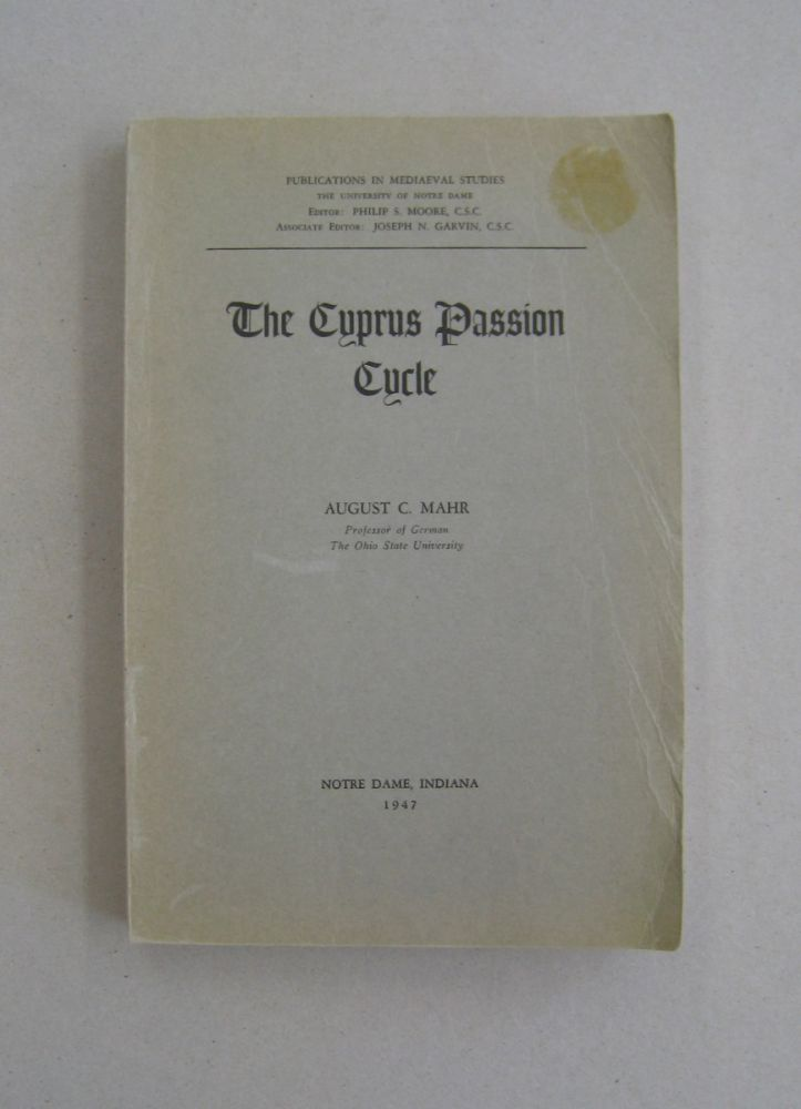 The Cyprus Passion Cycle. August C. Mahr.