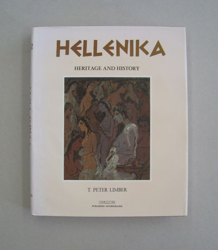 Hellenika Heritage and History. T Peter Limber.