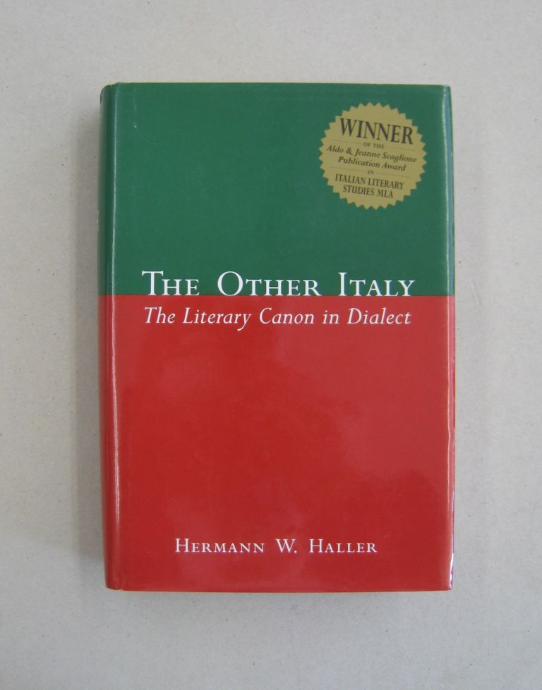 The Other Italy The Literary Canon in Dialect (Toronto Italian Studies). Hermann W. Haller.