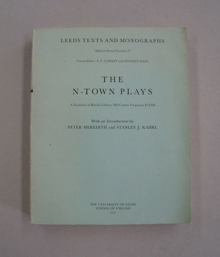 The N-Town Plays; A Facsimile of British Library MS Cotton Vespasian D VIII. Peter Meredith, Stanley J. Kahrl.