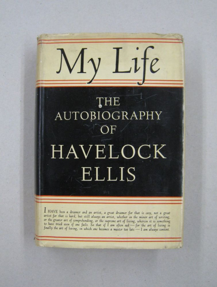 My Life Autobiography of Havelock Ellis. Havelock Ellis.