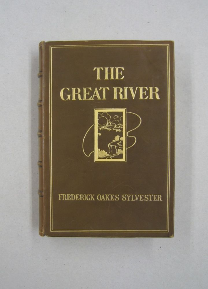 The Great River; Poems and Pictures. Frederick Oakes Sylvester.