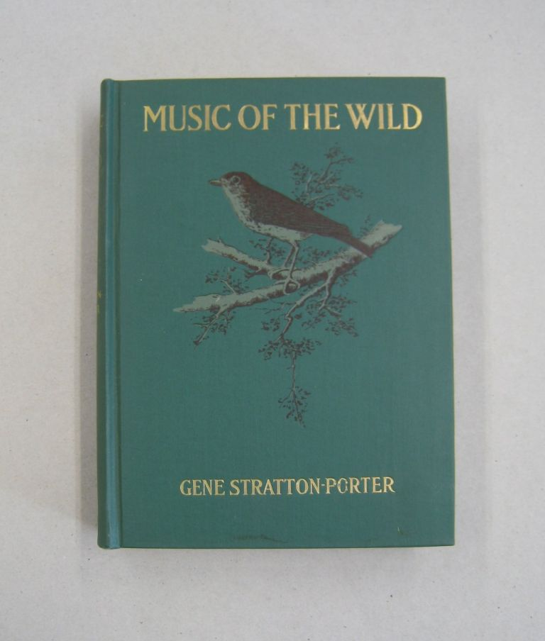 Music of the Wild; With Reproductions of the Performs, Their Instruments and Festival Halls. Gene Stratton-Porter.