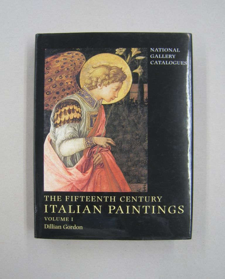 The Fifteenth Century Italian Paintings, Volume 1. Dillian. Gordon.