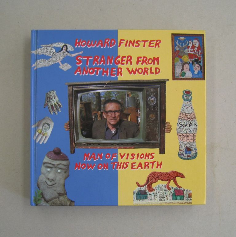 Howard Finster, Stranger from Another World: Man of Visions Now on This Earth. Howard Finster, Tom Patterson.