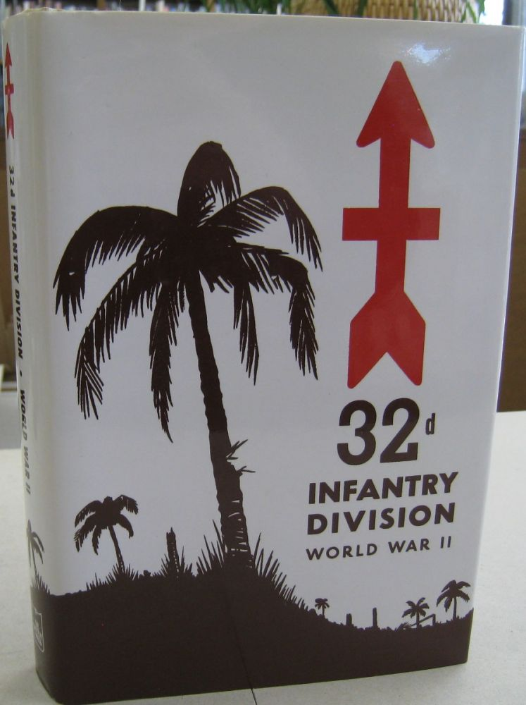 The 32nd Infantry Division in World War II. Major General H. W. Blakeley.
