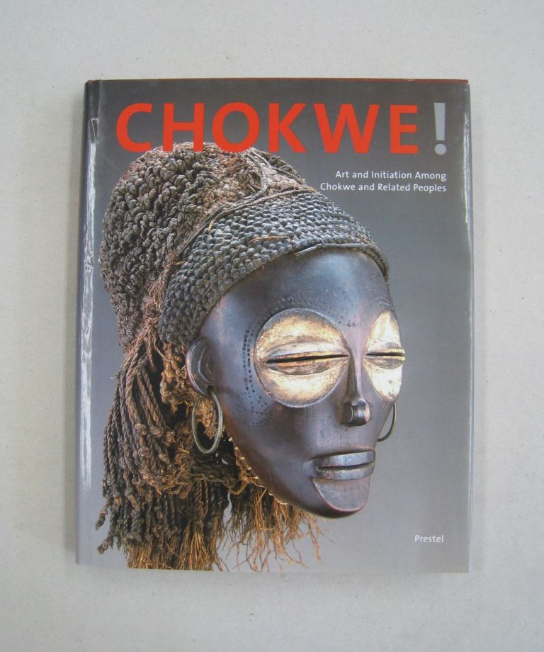 Chokwe!; Art and Initiation Among Chokwe and Related Peoples. Manuel Jordan, Marie-Louise Bastin.
