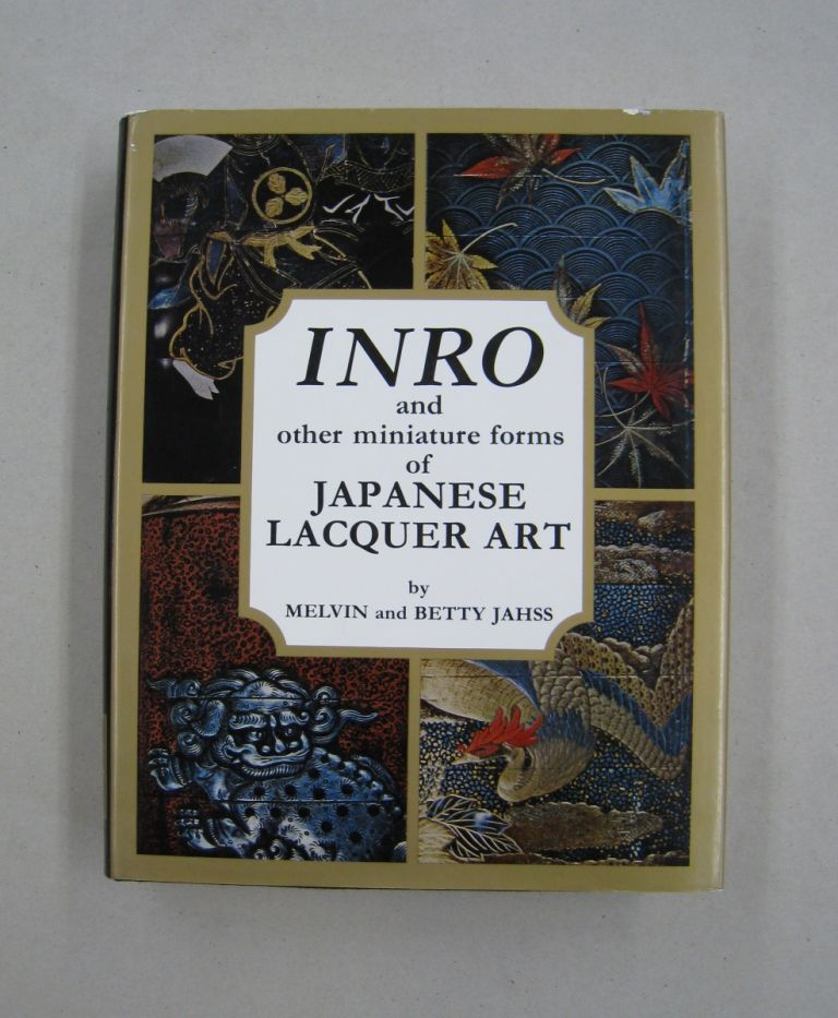 Inro and Other Miniature Forms of Japanese Lacquer Art. Melvin H. Jahss, Betty Jahss.