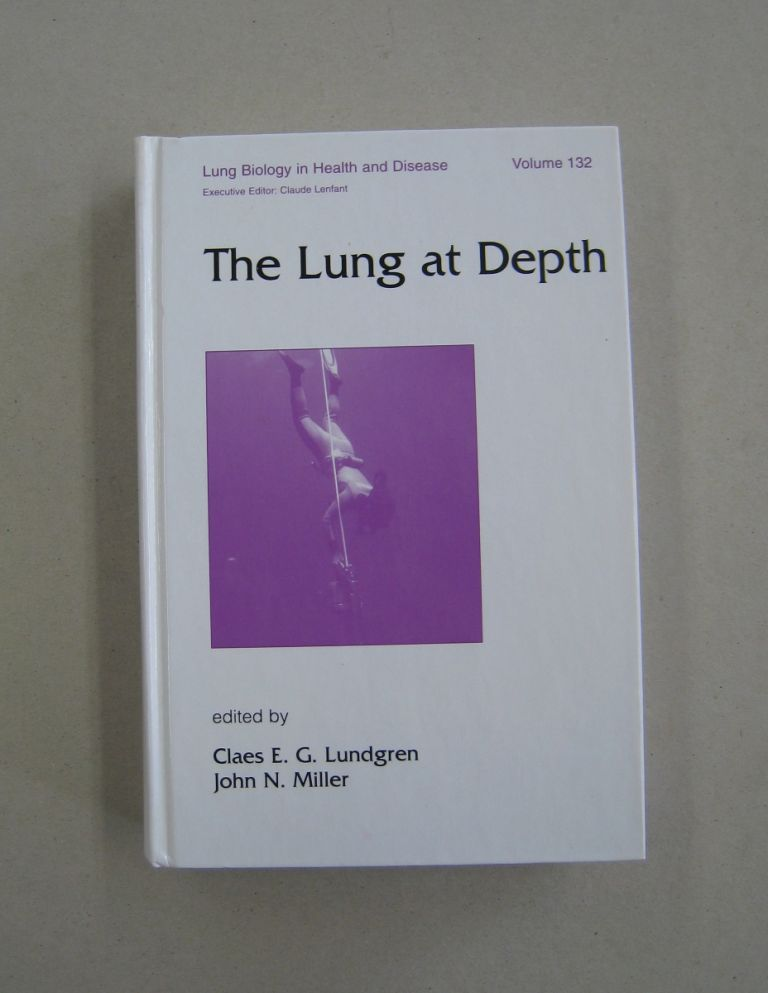 The Lung at Depth (Lung Biology in Health and Disease); Volume 132. Claes E. G., John N. Lundgren Miller.