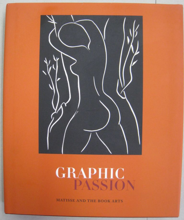 Graphic Passion: Matisse and the Book Arts (Penn State Series in the History of the Book). John Bidwell.