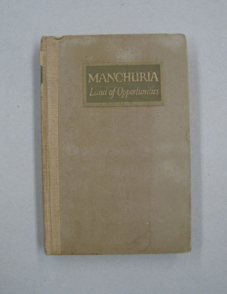 Manchuria Land of Opportunity.