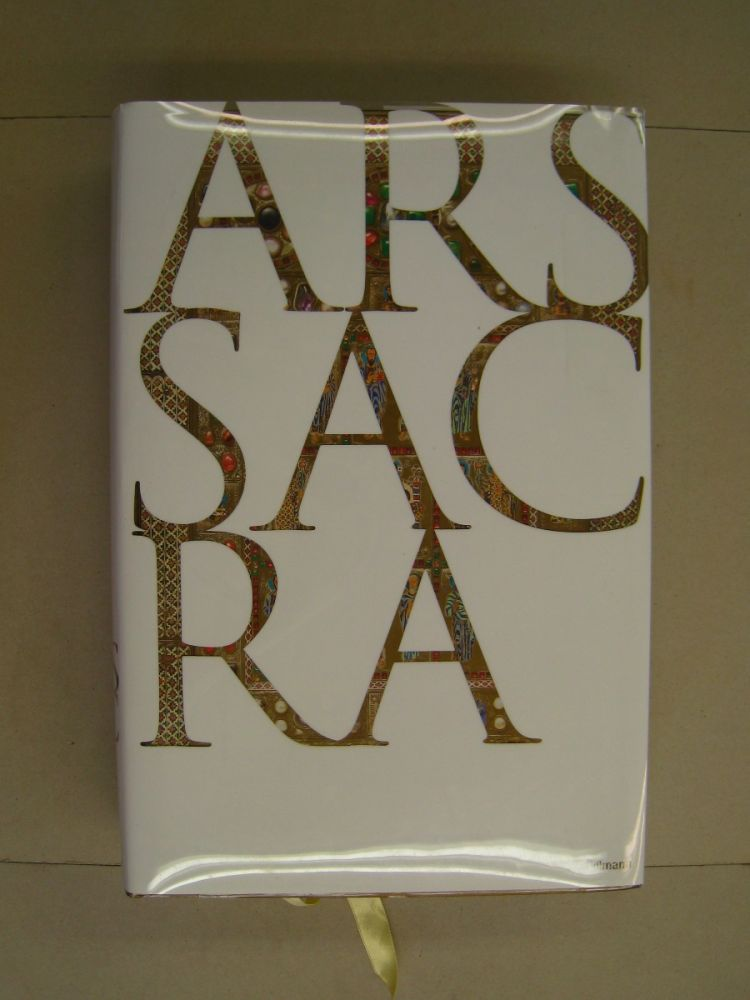 ARS SACRA; Christian Art and Architecture of the Western World from the very Beginnina up until today. Harald Wolter-von dem Knesebeck Rainer Warland, Uwe Geese.