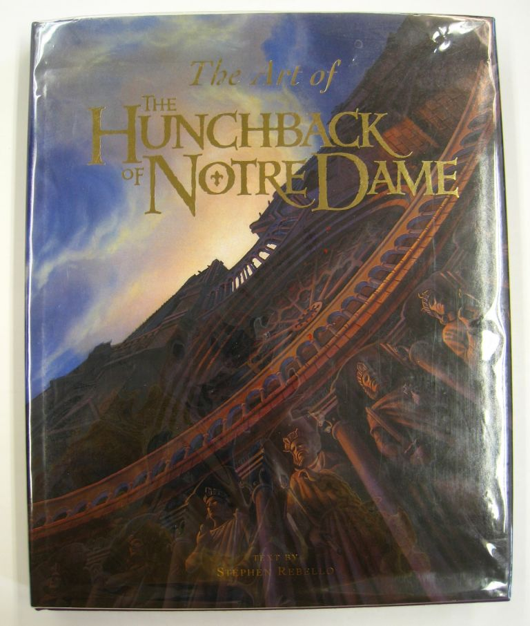 The Art of the Hunchback of Notre Dame. Stephen Rebello.
