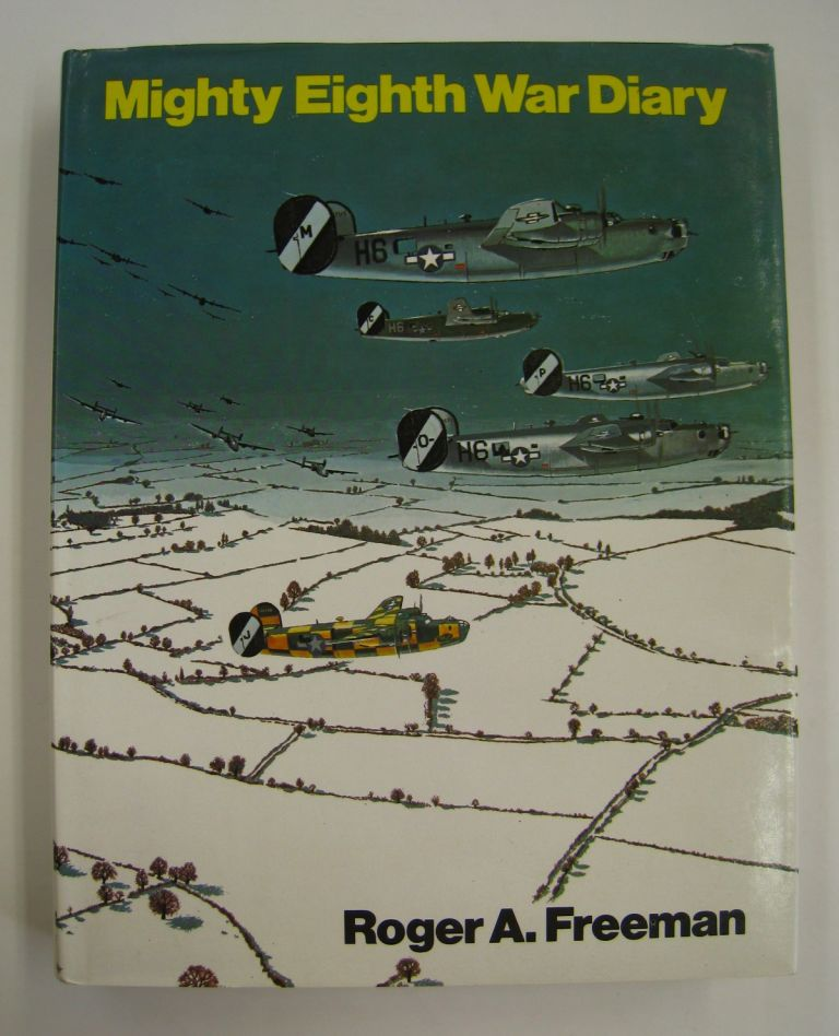 Mighty Eighth War Diary. Roger A. Freeman.