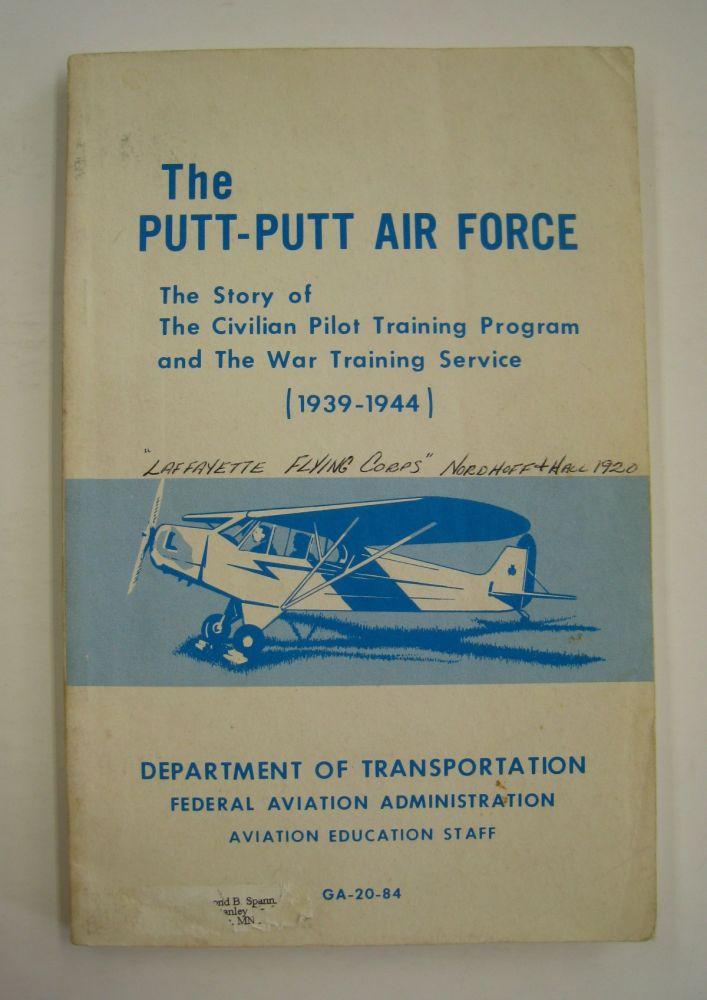 The Putt Putt Air Force; The Story of The Civilian Pilot Training Program and the War Training Service (1939-1944). Patricia Strickland.