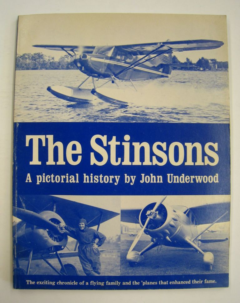 The Stinsons; A Pictorial History. John Underwood.