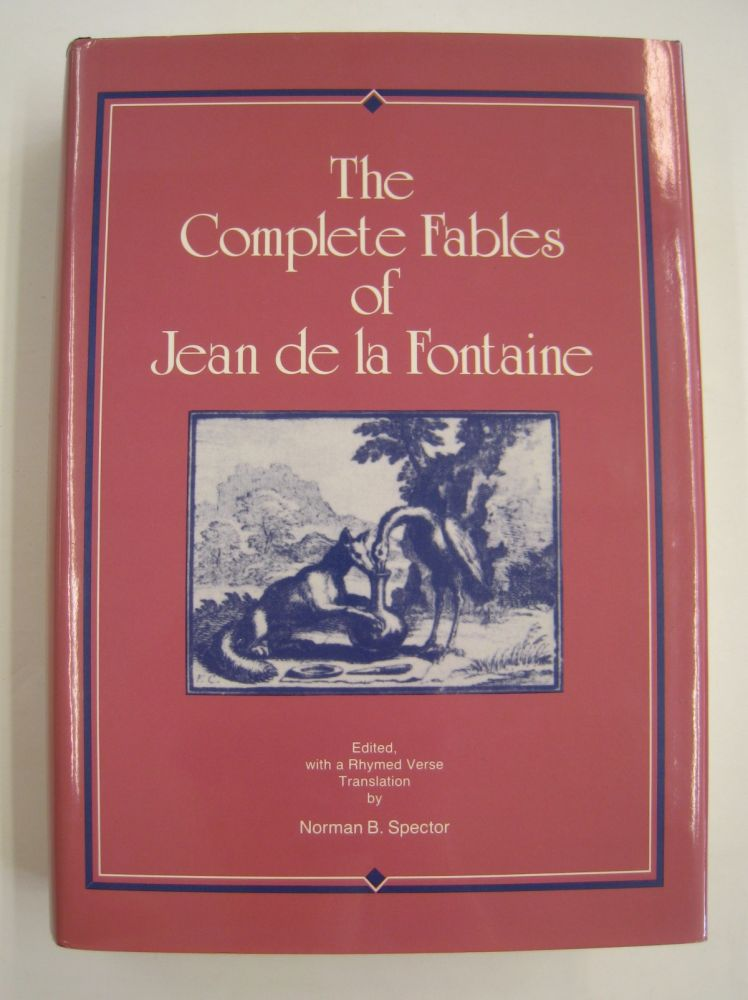 The Complete Fables of Jean de la Fontaine. Jean de la Fontaine, Norman B. Spector.