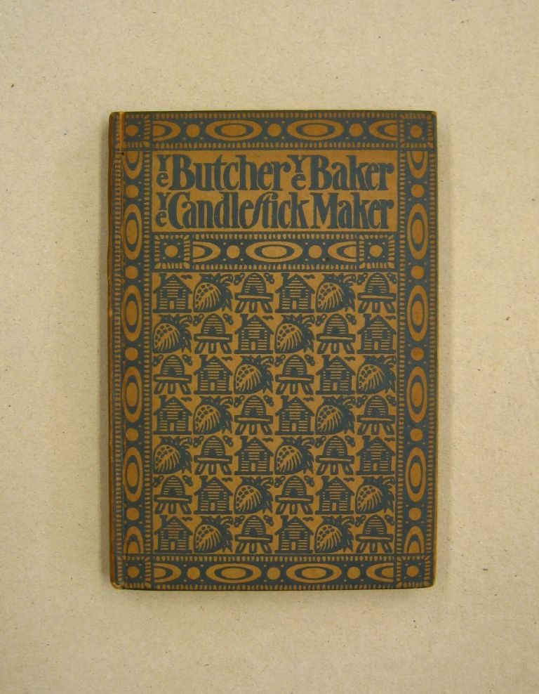 Ye Butcher, Ye Baker, Ye Candlestick-Maker; Being Sundry Amusing and Instructive VERSES for both Old and Young. Robert Seaver.