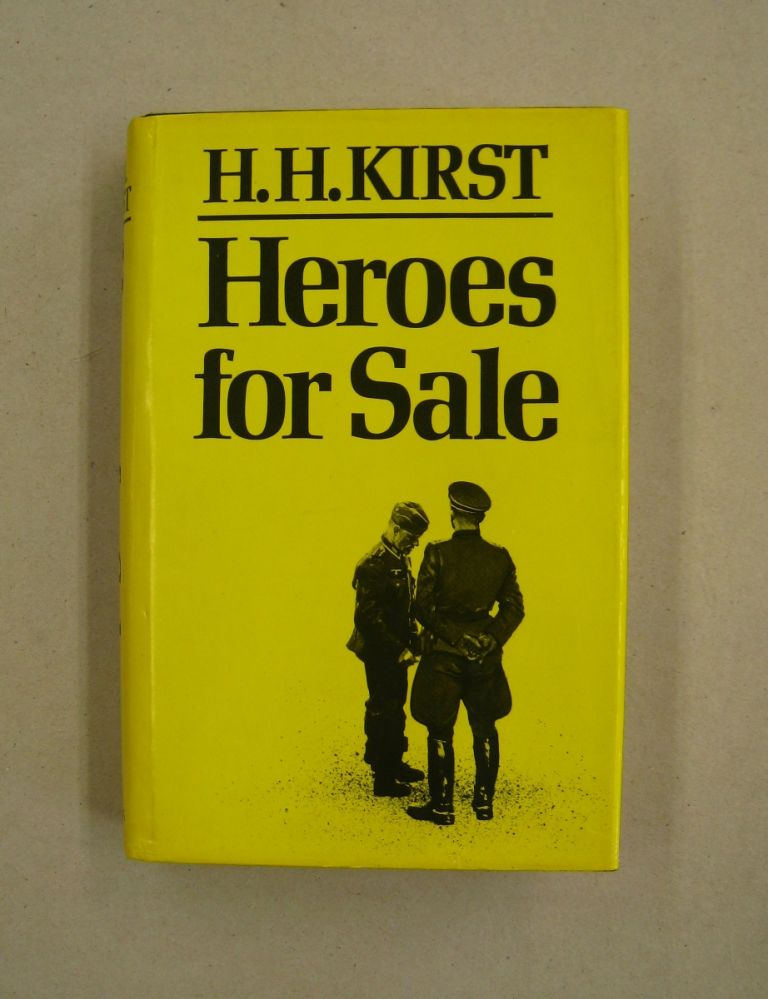 Heroes for Sale. Hans Hellmut Kirst.
