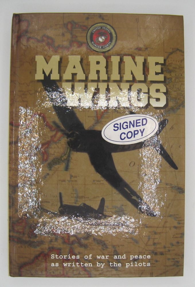Marine Wings; Stories of war and peace as written by the pilots. Minnesota Marine Air Reserve.