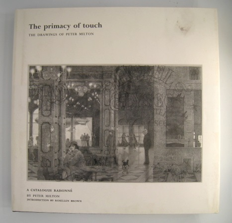 The Primacy of Touch; The Drawings of Peter Milton. Peter Milton, Rosellen Brown.