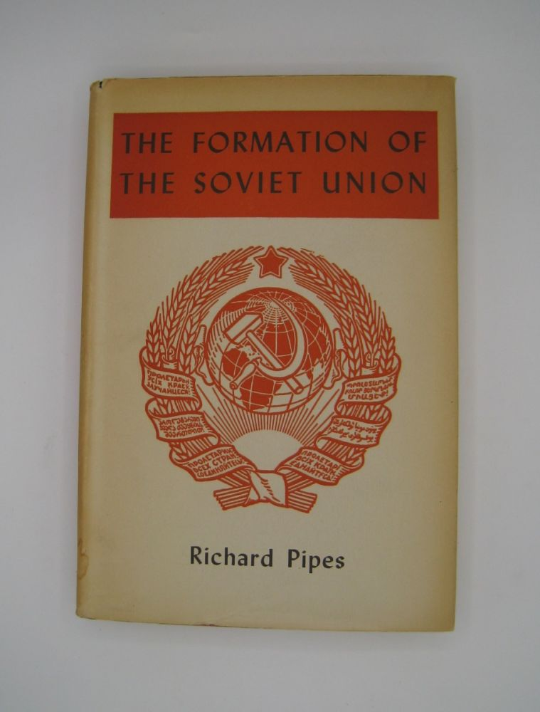 The Formation of the Soviet Union; Communism and Nationalism 1917-1923. Richard Pipes.