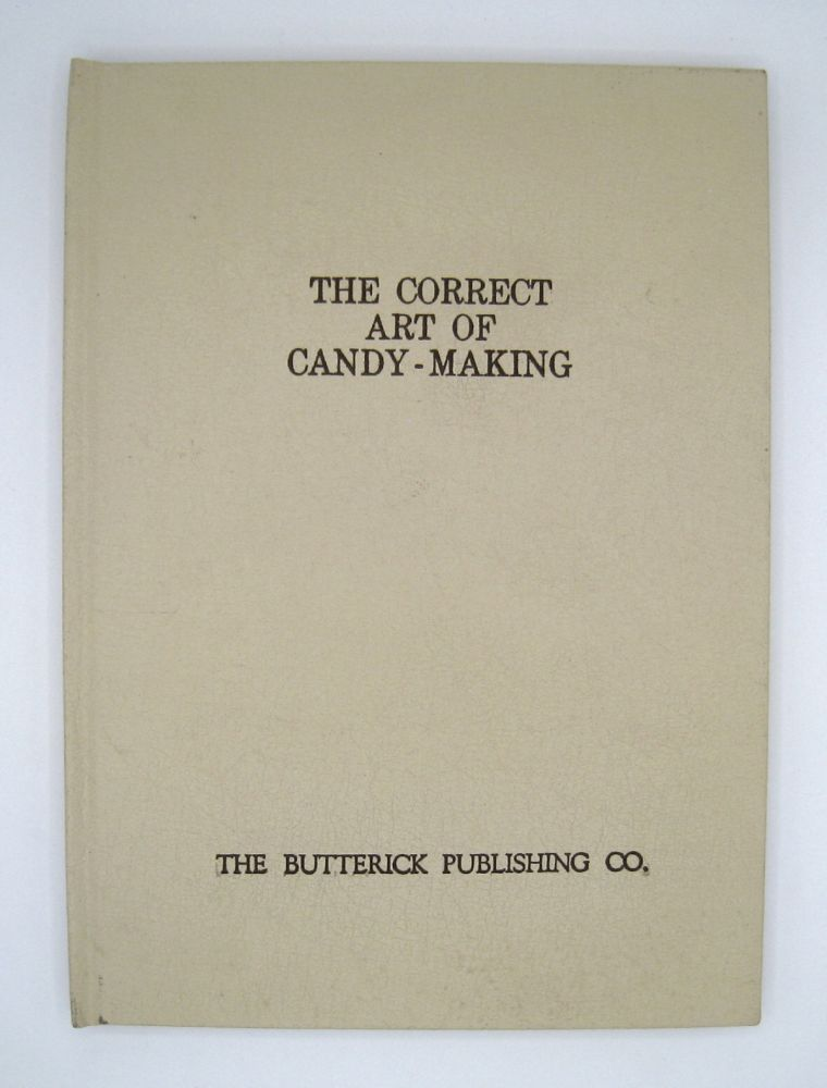 The Correct Art of Candy-Making.